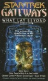 Gateways: What Lay Beyond